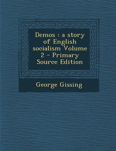 Demos: A Story of English Socialism Volume 2