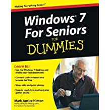 Windows 7 For Seniors For Dummies by Hinton, Mark Justice (2009) Paperback