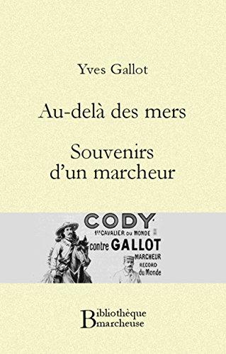 Au-delà des mers. Souvenirs d'un marcheur (Bibliothèque marcheuse) par Yves Gallot