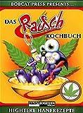 Das Rauschkochbuch: Hightere Hanfrezepte