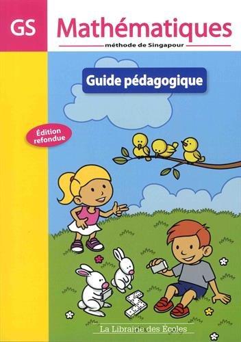 Mathmatiques GS Mthode de Singapour : Guide pdagogique