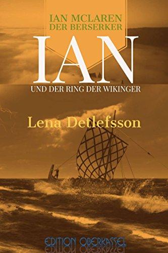 Ian und der Ring der Wikinger: ein Ian-McLaren-Roman (Ian McLaren - der Berserker 4)