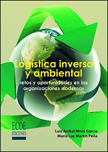 Logística inversa y ambiental por Luis Anibal Mora García