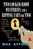 Two Locked Room Mysteries and a Ripping Yarn