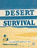 Desert Survival (Air Ministry Survival Guide, Band 3)