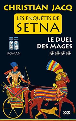 Les enquêtes de Setna (4) : Le duel des mages : roman