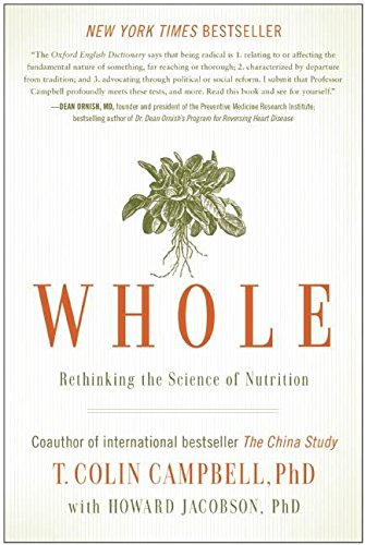 Whole: Rethinking the Science of Nutrition -