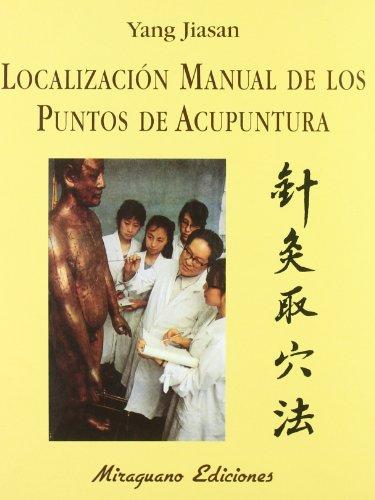 Localización Manual de los Puntos de Acupuntura (Medicinas Blandas)