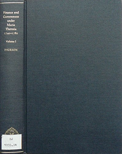 Finance and Government Under Maria Theresa, 1740-80: Society and Government v.1: Society and Government Vol 1
