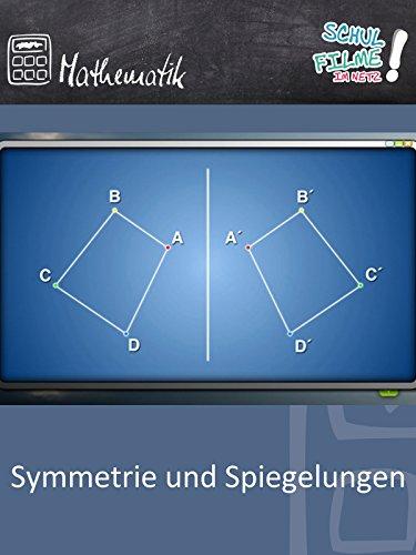 Symmetrie und Spiegelungen - Schulfilm Mathematik