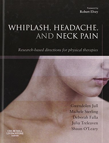 Whiplash, Headache, and Neck Pain: Research-Based Directions for Physical Therapies, 1e