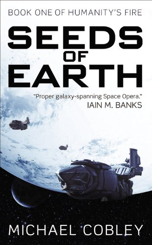 Seeds of Earth (Humanity's Fire) por Michael Cobley