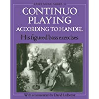 Continuo Playing According to Handel: His Figured Bass Exercises. With a Commentary