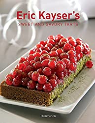 Éric Kayser's Sweet and Savory Tarts