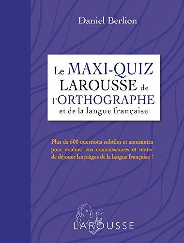 Le maxi quiz Larousse de l'orthographe et de la langue française