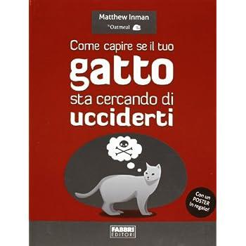 Come Capire Se Il Tuo Gatto Sta Cercando Di Ucciderti. Con Poster