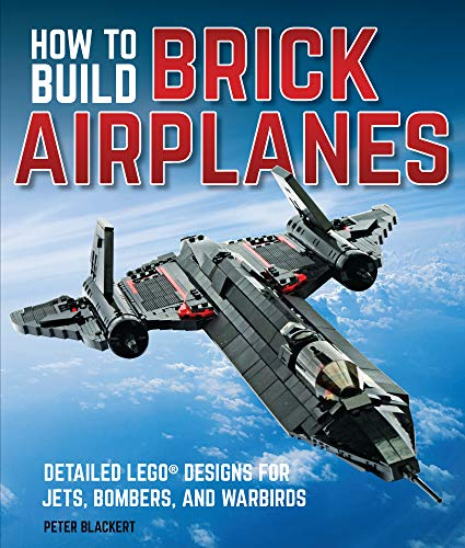 How To Build Brick Airplanes:Detailed LEGO Designs for Jets, Bombers, and Warbirds