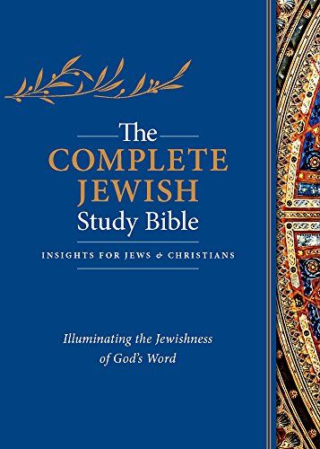the-complete-jewish-study-bible-illuminating-the-jewishness-of-gods-word