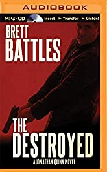 The Destroyed (Jonathan Quinn Thriller) by Brett Battles (2014-11-04)