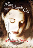 When Angels Cry (Starfire Angels series)