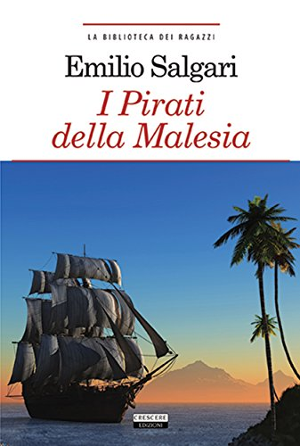 I pirati della Malesia: Ediz. integrale (La biblioteca dei ragazzi)