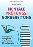 Mentale Prüfungsvorbereitung: Prüfungen so erfolgreich meistern wie Olympiasieger