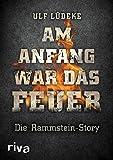 Geschenkideen Am Anfang war das Feuer: Die Rammstein-Story