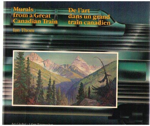 Murals from a Great Canadian Train/De L'Art Dans UN Grand Train Canadien par Ian Thom