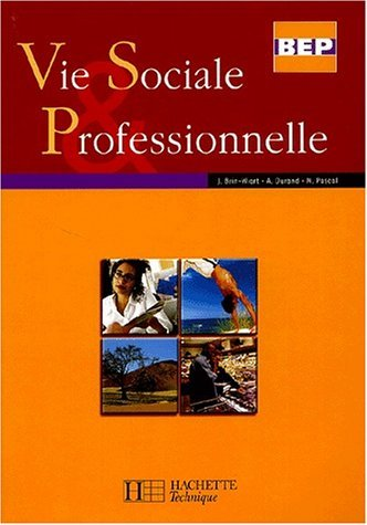 Vie sociale & professionnelle BEP by Josiane Brin-Wiart (2003-04-09)