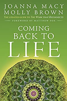 Coming Back to Life: The Updated Guide to the Work that Reconnects by [Macy, Joanna, Young Brown, Molly]