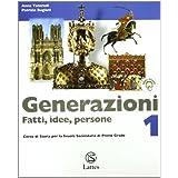 Generazioni. Fatti, idee, persone. Con magazine-Le grandi civiltà del passato. Con espansione online. Per la Scuola media: 1