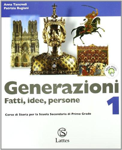 Generazioni. Fatti, idee, persone. Con magazine-Le grandi civilt del passato. Con espansione online. Per la Scuola media: 1