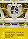 1012-2012. Mille anni di storia, devozione, arte nella chiesa di S. Stefano del Ponte a Sestri Levante
