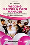 Wedding planner & event manager. Strumenti e strategie per diventare un vero professionista