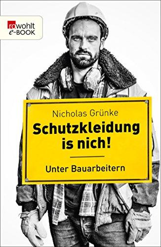 Schutzkleidung is nich!: Unter Bauarbeitern