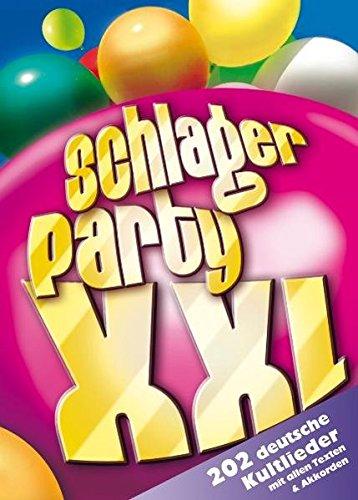 Schlagerparty XXL: 203 deutsche Kultlieder mit allen Texten & Akkorden