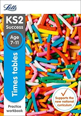 KS2 Maths Times Tables Age 7-11 Practice Workbook (Letts KS2 Revision Success) by Letts