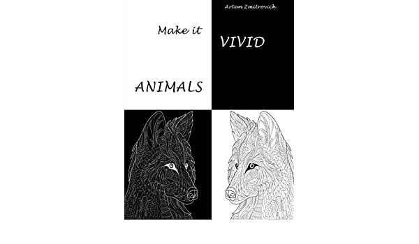 Amazon.in: Buy Make it vivid: Animals. Adult coloring book ...