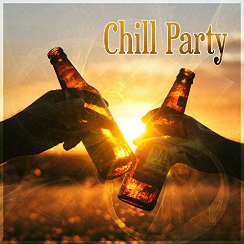 Chill Party - Beach Party, Party Night, Paradise City, Sunset Lounge, Deep Vibes, Cocktail Lounge Party