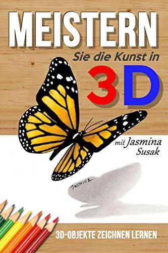 Meistern Sie Die Kunst In 3d Mit Jasmina Susak 3d Objekte Zeichnen