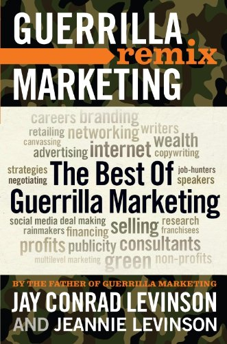 The Best of Guerrilla Marketing: Guerrilla Marketing Remix (English Edition)