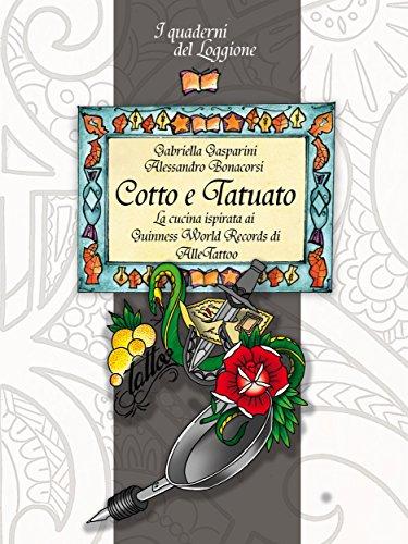 Cotto e tatuato: La cucina ispirata ai  Guinness World Records di  AlleTattoo (Damster - Quaderni del Loggione, cultura enogastronomica)