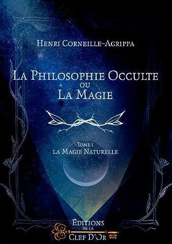 La Philosophie Occulte - La philosophie occulte ou la magie :