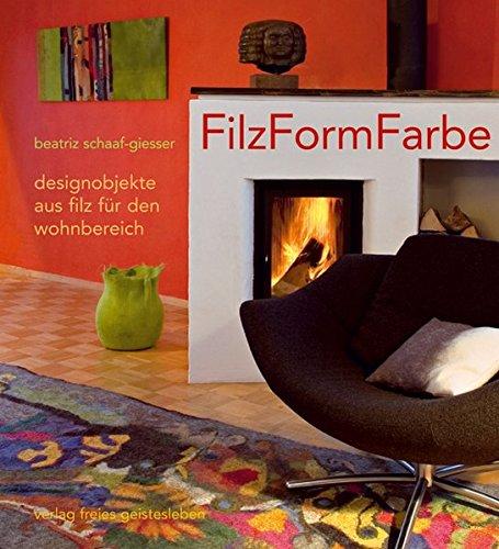 FilzFormFarbe: Designobjekte aus Filz für den Wohnbereich