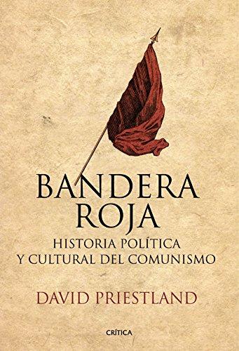 Bandera roja: Historia política y cultural del comunismo (Memoria Crítica)