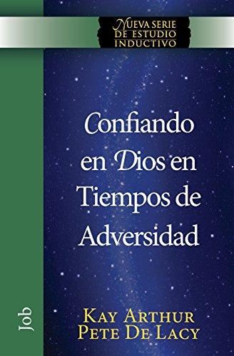 Confiando En Dios En Tiempos de Adversidad / Trusting God in Times of Adversity (Niss) por Kay Arthur