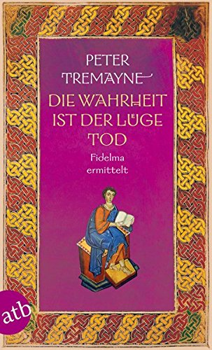Tremayne, Peter: Die Wahrheit ist der Lüge Tod