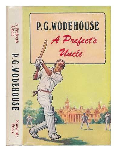 A prefect's uncle / [by] P.G. Wodehouse