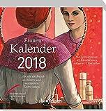 Frauen-Kalender 2018: ... für alle, die Freude an Bildern und meditativen Texten haben