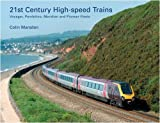 High-speed Trains for the 21st Century: Voyager, Pendolino, Meridian and Pioneer Fleets